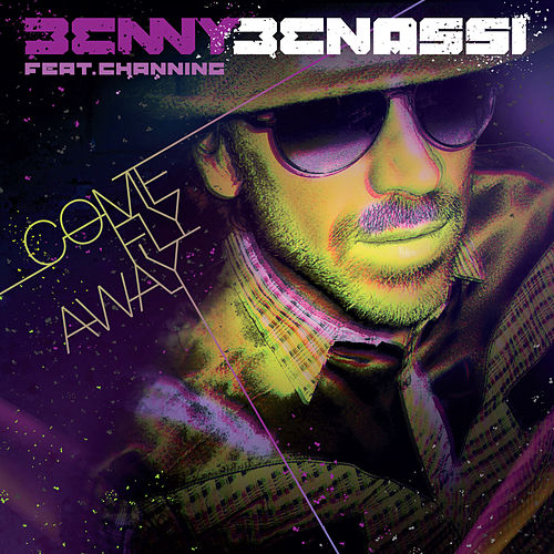 Come Fly Away by Benny Benassi