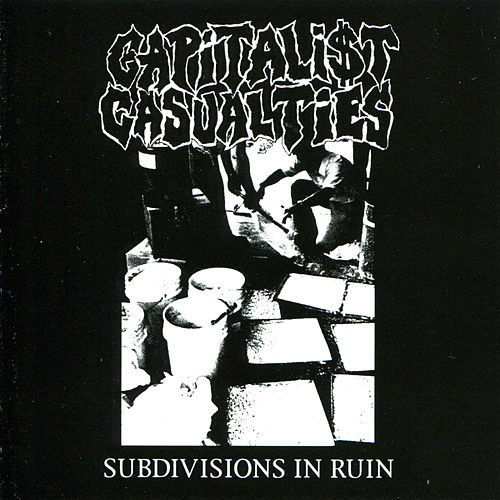 Play & Download Subdivisions In Ruin by Capitalist Casualties | Napster