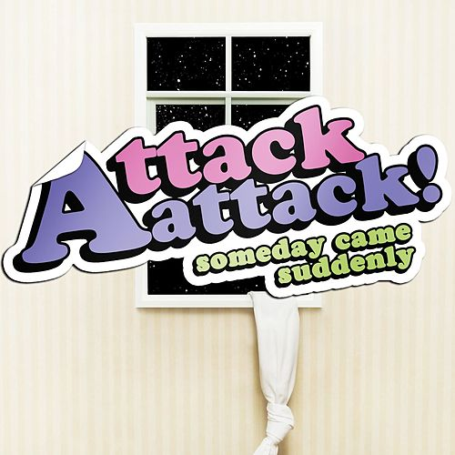 Someday Came Suddenly by Attack Attack!