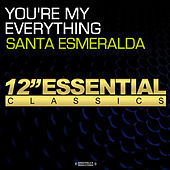 Play & Download You're My Everything by Santa Esmeralda | Napster