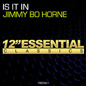 Play & Download Is It In by Jimmy Bo Horne | Napster