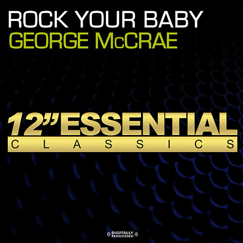 Play & Download Rock Your Baby by George McCrae | Napster