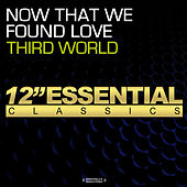 Now That We Found Love by Third World
