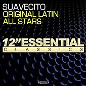 Play & Download Suavecito by The Original Latin All Stars | Napster