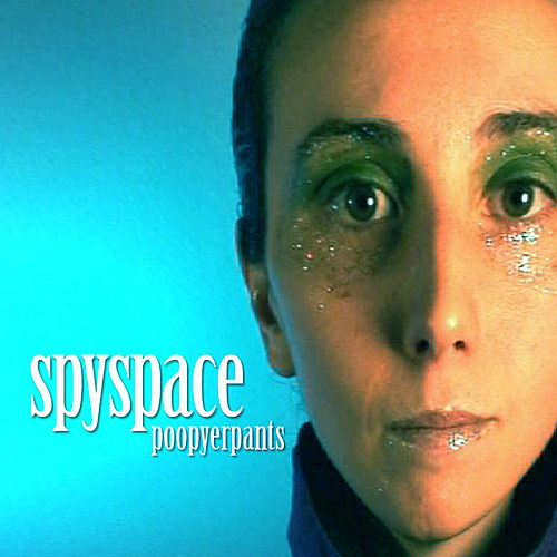 Play & Download Spyspace by Poop Yer Pants | Napster