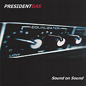 Play & Download Sound On Sound by President Gas | Napster