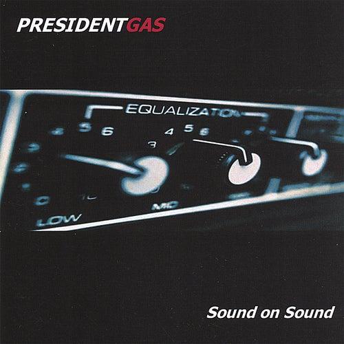 Sound On Sound by President Gas