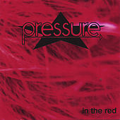 In the Red by Pressure