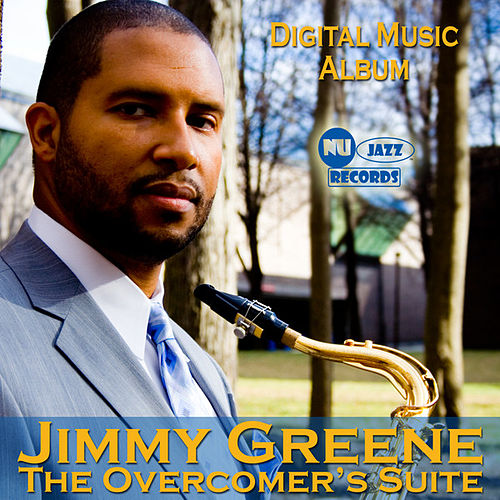 The Overcomer's Suite by Jimmy Greene