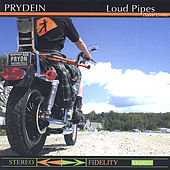 Loud Pipes (Save Lives) by Prydein