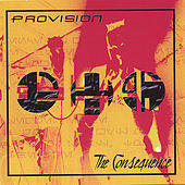 Play & Download The Consequence by Provision | Napster