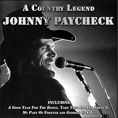 Play & Download Johnny Paycheck: A Country Legend by Johnny Paycheck | Napster