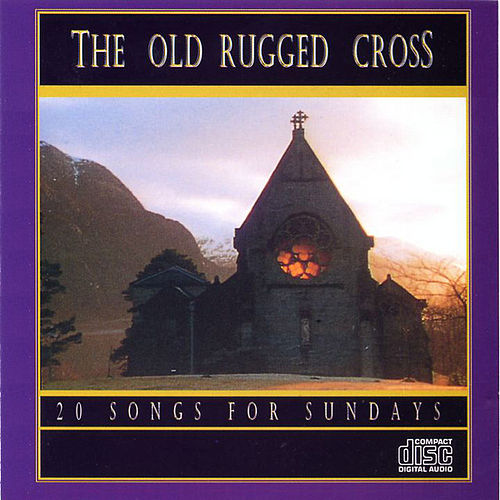 Play & Download The Old Rugged Cross by Various Artists | Napster