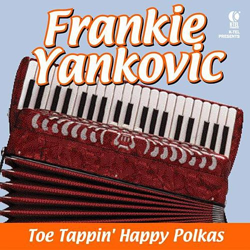 Play & Download Toe Tappin' Happy Polkas by Frankie Yankovic | Napster