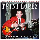 Latino Legends Series: Trini Lopez by Trini Lopez