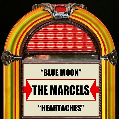 Play & Download Blue Moon / Heartaches by The Marcels | Napster