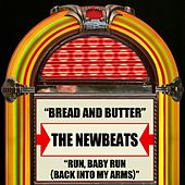 Bread And Butter / Run, Baby, Run (Back Into My Arms) by Newbeats