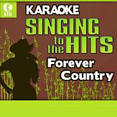 Play & Download Karaoke: Forever Country - Singing to the Hits by Various Artists | Napster