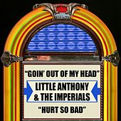 Goin' Out Of My Head / Hurt So Bad by Little Anthony and the Imperials