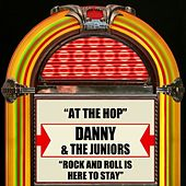 Play & Download At The Hop / Rock And Roll Is Here To Stay by Danny and the Juniors | Napster