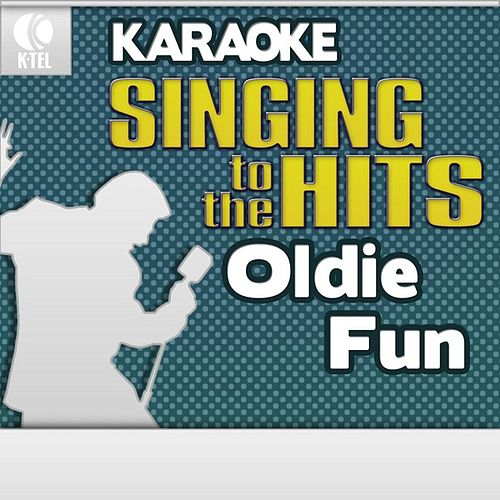 Play & Download Karaoke: Oldie Fun - Singing to the Hits by Various Artists | Napster