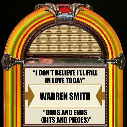 Play & Download I Don't Believe I'll Fall In Love Today / Odds And Ends (Bits And Pieces) by Warren Smith | Napster