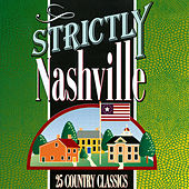 Play & Download Strictly Nashville by Various Artists | Napster
