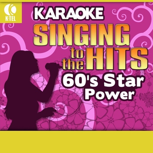 Karaoke: 60's Star Power - Singing to the Hits by Various Artists