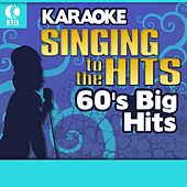 Play & Download Karaoke: 60's Big Hits - Singing to the Hits by Various Artists | Napster