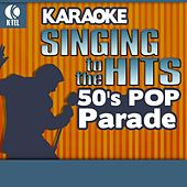 Play & Download Karaoke: 50's Pop Parade - Singing to the Hits by Various Artists | Napster