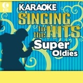 Karaoke: Super Oldies - Singing to the Hits by Various Artists