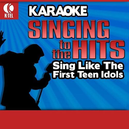 Play & Download Karaoke: Sing like the First Teen Idols - Singing to the Hits by Various Artists | Napster