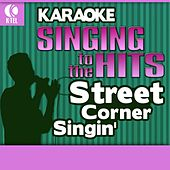 Karaoke: Street Corner Singin' - Singing to the Hits by Various Artists