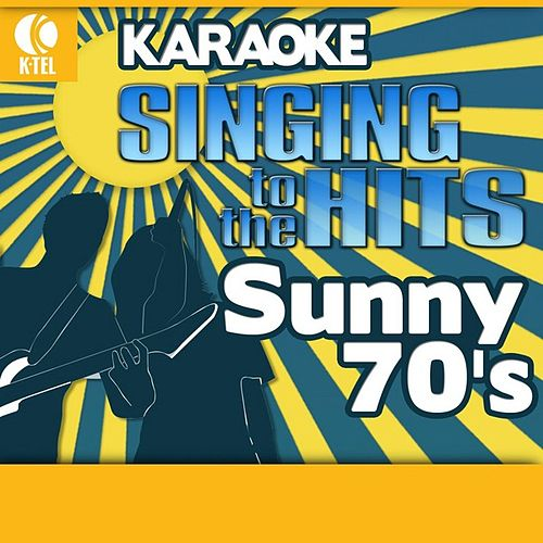 Karaoke: Sunny 70's - Singing to the Hits by Various Artists