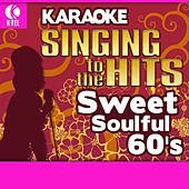 Play & Download Karaoke: Sweet Soulful 60's - Singing to the Hits by Various Artists | Napster