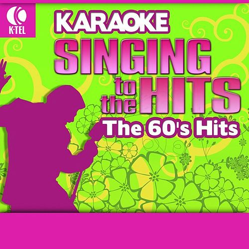 Play & Download Karaoke: The 60's Hits - Singing to the Hits by Various Artists | Napster