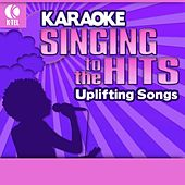 Play & Download Karaoke: Uplifting Songs - Singing to the Hits by Various Artists | Napster