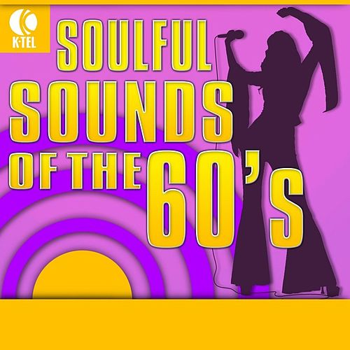 Play & Download Soulful Sounds of the 60's by Various Artists | Napster