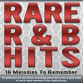 Play & Download Rare R&B Hits -16 Hard To Find Rhythm & Blues Classics by Various Artists | Napster