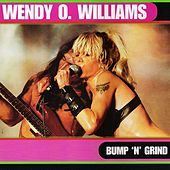 Play & Download Bump 'N' Grind by Wendy O. Williams | Napster