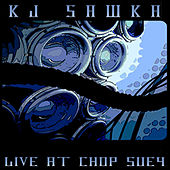 Live At Chop Suey by KJ Sawka
