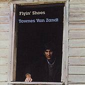 Play & Download Flyin' Shoes by Townes Van Zandt | Napster