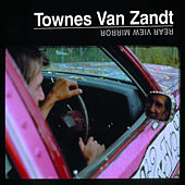 Play & Download Rear View Mirror by Townes Van Zandt | Napster