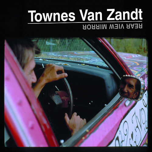 Play & Download Rear View Mirror by Townes Van Zandt   Napster