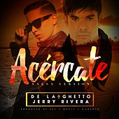 Play & Download Acércate (feat. Jerry Rivera ) (Salsa Version) by De La Ghetto | Napster