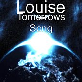 Tomorrows Song by Louise