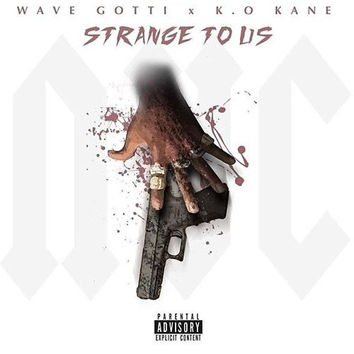 Play & Download Strange to Us (feat. Wave Gotti) by Kokane | Napster