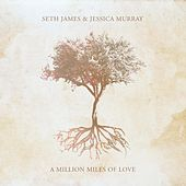 A Million Miles of Love by Seth James