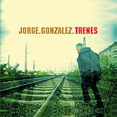 Play & Download Trenes by Jorge Gonzalez | Napster