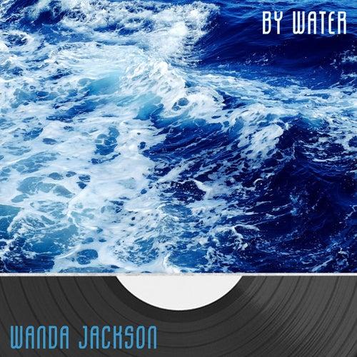 By Water von Wanda Jackson